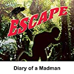 Escape: Diary of a Madman | Les Crutchfield
