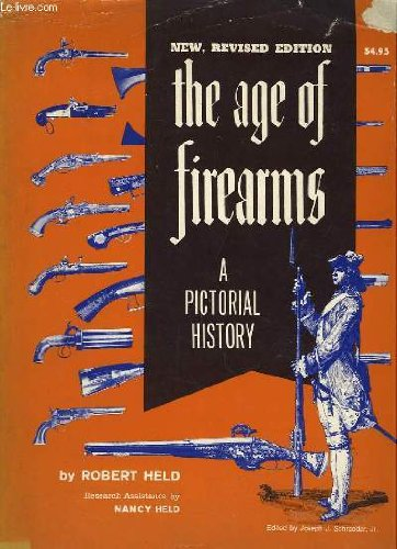 The Age of Firearms: A Pictorial History