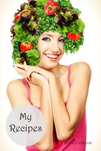 My Recipes: Blank Cookbook (Blank Cookbooks) (Volume 11) by Recipe Junkies
