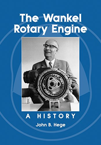 The Wankel Rotary Engine: A History