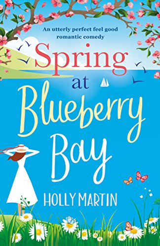"""Spring at Blueberry Bay - An utterly perfect feel good romantic comedy"" av Holly Martin"