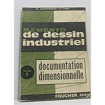 Memento de dessin industriel tome II documentation dimensionnelle