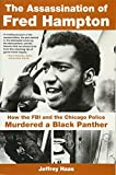 img - for The Assassination of Fred Hampton: How the FBI and the Chicago Police Murdered a Black Panther book / textbook / text book