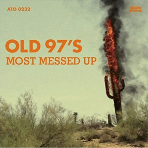 Most Messed Up By Old 97s (2014-07-07)