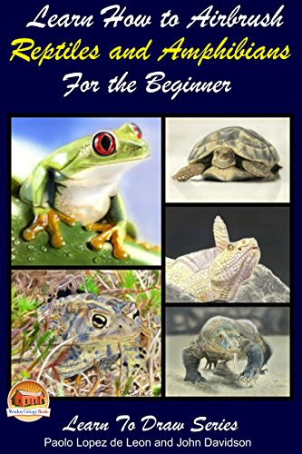 Pdf eBooks Learn How to Airbrush Reptiles and Amphibians For the Beginners