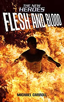 Flesh and Blood (The New Heroes/Quantum Prophecy series) (English Edition) de [Carroll, Michael]