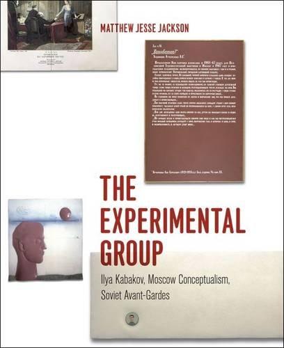 Books : The Experimental Group: Ilya Kabakov, Moscow Conceptualism, Soviet Avant-Gardes