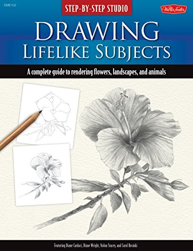 Step-by-Step Studio: Drawing Lifelike Subjects: A complete guide to rendering flowers, landscapes, and ()