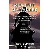 Midnight Marauder: A Series of Western Novels Featuring the Adventures of John Crudder