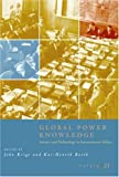 Global Power Knowledge : Science and Technology in International Affairs, , 0226454045