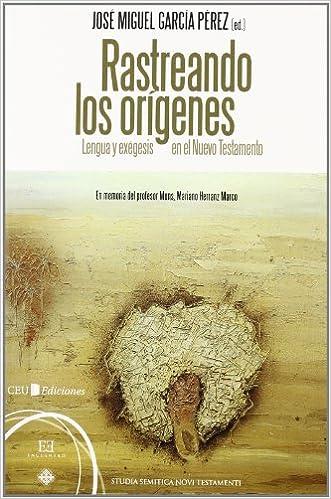 Rastreando los orígenes: Lengua Y Exégesis En El Nuevo