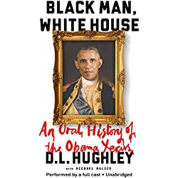 Black Man, White House: An Oral History of the Obama Years: Library Edition