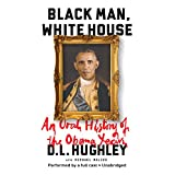 img - for Black Man, White House: An Oral History of the Obama Years book / textbook / text book