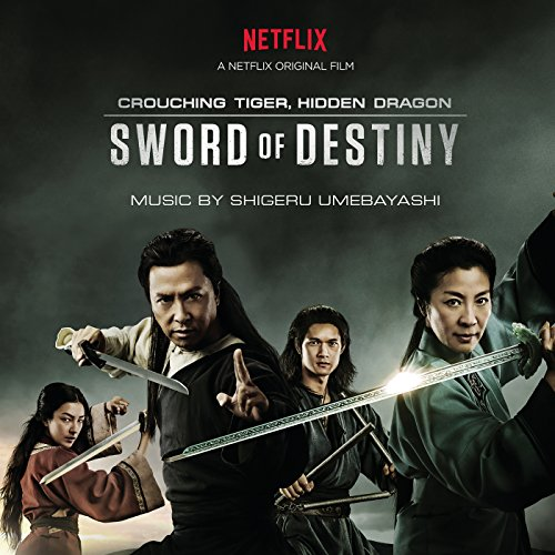 Crouching Tiger, Hidden Dragon: Sword of Destiny (Music from the Netflix Movie) (Crouching Tiger Hidden Dragon 2 Sword Of Destiny)