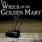 The Wreck of the Golden Mary | Reverend James White,Adelaide Anne Procter,Charles Dickens,Percy Fitzgerald,Wilkie Collins,Harriet Parr