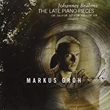 Brahms: The Late Piano Works by Markus Groh (2008-08-26)