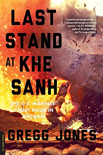 Search : Last Stand at Khe Sanh: The U.S. Marines' Finest Hour in Vietnam