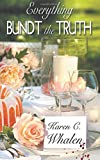 img - for Everything Bundt the Truth by Karen C. Whalen (2016-11-02) book / textbook / text book