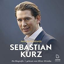 Sebastian Kurz: Die Biografie Hörbuch von Paul Ronzheimer Gesprochen von: Oliver Wronka