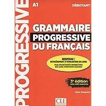 Grammaire progressive du français - A1 - Débutant: Avec 440 exercices - 1 CD audio
