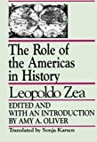The Role of the Americas in History, Leopoldo Zea and Amy A. Oliver, 0847677214