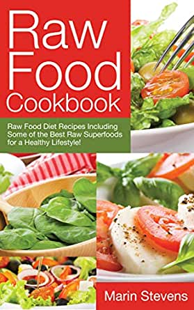 Raw Food Cookbook: Raw Food Diet Recipes Including Some of the Best Raw Superfoods for a Healthy Lifestyle! (English Edition) eBook: Stevens, Marin: Amazon.es: Tienda Kindle