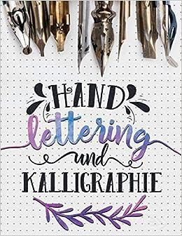 hand lettering und kalligraphie german edition