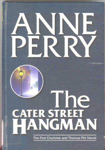 The Cater Street Hangman (Charlotte & Thomas Pitt Novels)