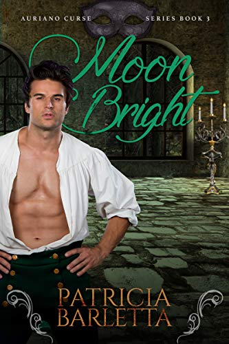 Moon Bright: Auriano Curse Series Book 3