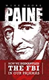 Book cover from PAINE: How We Dismantled the FBI In Our Pajamas by Mike Moore