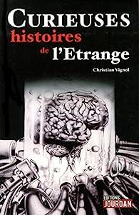Curieuses histoires de l'étrange par Christian Vignol
