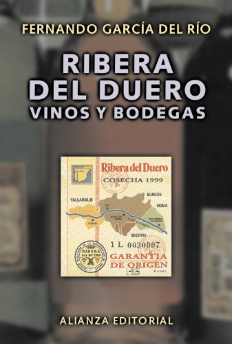 Ribera del Duero: Vinos y bodegas / Wines and Wine Cellars (Spanish Edition) by Fernando Garcia Del Rio