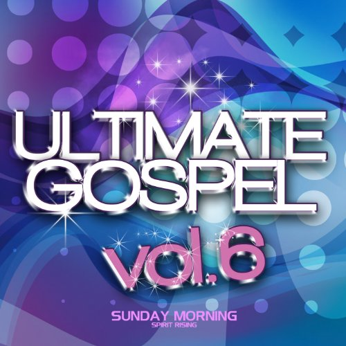 Ultimate Gospel, Vol. 6: Sunda...