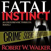 Fatal Instinct: The Instinct Series, Book 2 | Robert W. Walker