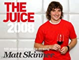 The Juice 2008 2008: 100 Wines You Should be Drinking