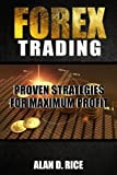 Forex Trading: Proven Strategies for Maximum Profit