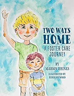 Two Ways Home: A Foster Care Journey