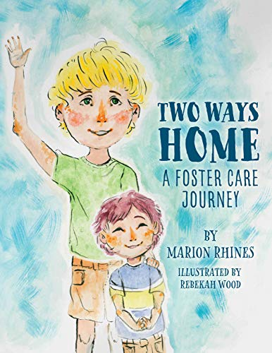 Two Ways Home: A Foster Care Journey by [Marion Rhines]