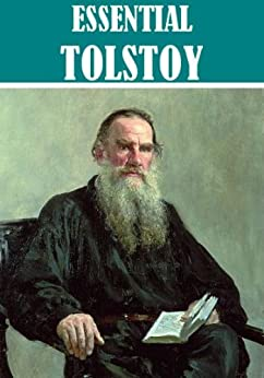 The Essential Leo Tolstoy Collection (37 works) [Illustrated] by [Tolstoy, Leo]