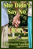 She Didn't Say No (The Beginning... Not the End Book 5)