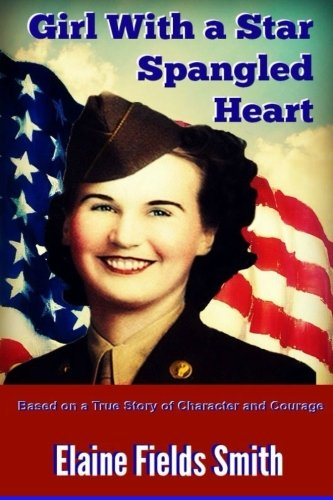 Girl With A Star Spangled Heart: Based on a True Story of Character and Courage ()
