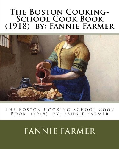 Download The Boston Cooking-School Cook Book (1918) by: Fannie Farmer pdf