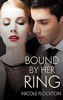 Bound By Her Ring (Bound Series Book 1) by [Flockton, Nicole]