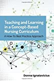 img - for Teaching and Learning in a Concept-Based Nursing Curriculum: A How-To Best Practice Approach book / textbook / text book