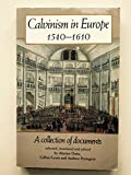 img - for Calvinism in Europe 1540-1610: A Collection of Documents book / textbook / text book