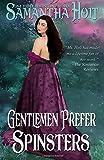Gentlemen Prefer Spinsters (Spinsters Club) (Volume 1)