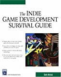 Indie Game Development Survival Guide (Game Development Series)
