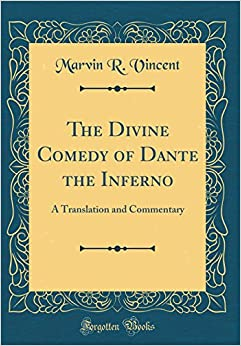The Divine Comedy of Dante the Inferno: A Translation and Commentary (Classic Reprint)