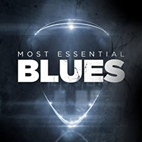 Amazon Com Most Essential Blues Various Artists Mp3