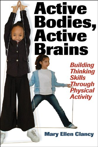 Active Bodies, Active Brains: Building Thinking Skills Through Physical Activity